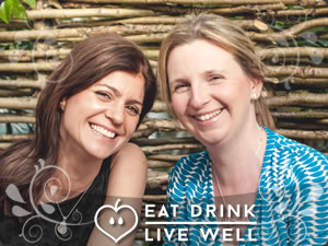 Emma Jamieson and Caroline Sherlock - Eat Drink Live Well